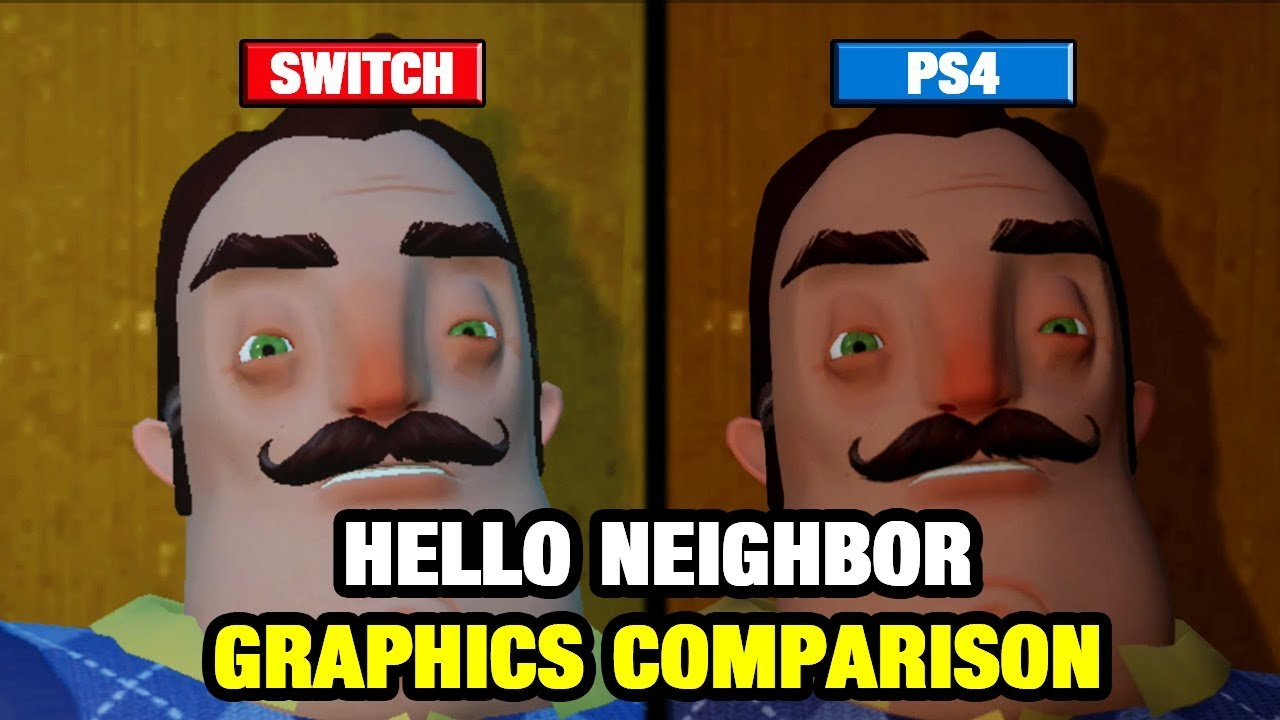 Hello Neighbor Graphics Comparison Switch Vs Ps4 Youtube