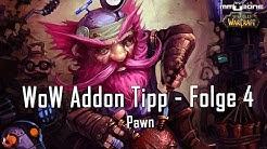 WoW Addon Tipp - Folge 4 - Pawn [German/Deutsch]