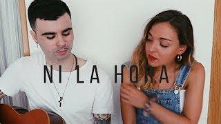 Gambar cover Ni la hora - Ana Guerra, Juan Magan