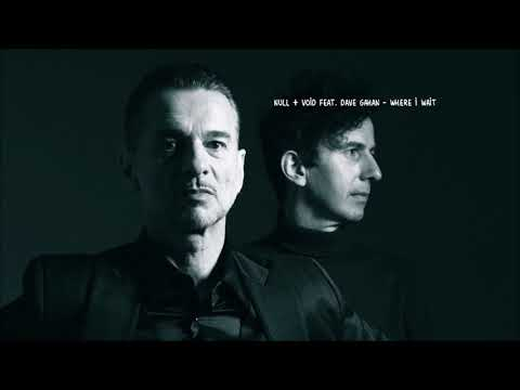 Null + Void Feat. Dave Gahan - Where I Wait [Exclusive Snippet]