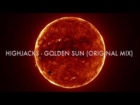 Highjacks - Golden Sun (Original Mix) [Bullfinch]