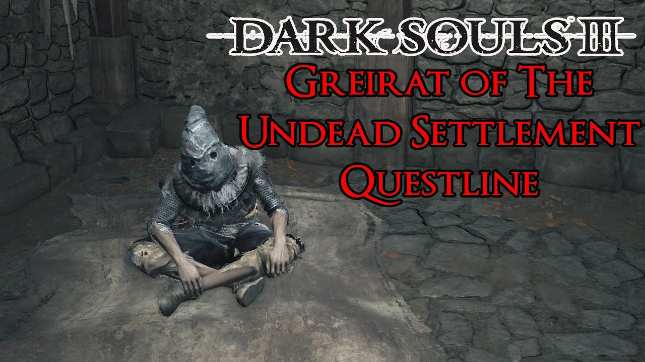 Dark souls greirat of the undead setlement npc