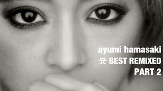 """浜崎あゆみ - A BEST REMIXED ~PART 2~ """"15th Anniversary 発売記念Remix集"""" #ayumihamasaki #AYU #AYUMIX #Abest"""