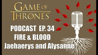 Game Of Thrones Podcast Episode 34 Fire and Blood Chapter 10