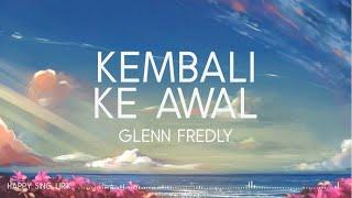 Glenn Fredly - Kembali Ke Awal (Lirik) #RIPGlennFredly