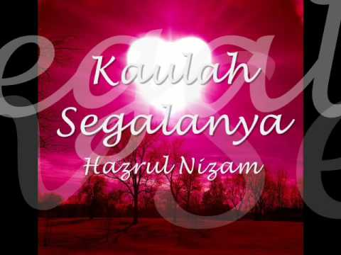 Karaoke Version- Kaulah Segalanya by Hazrul Nizam