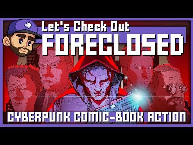 CYBERPUNK COMIC-BOOK GAME   Let's Check Out: FORECLOSED