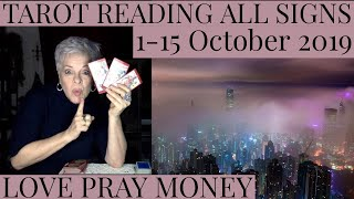 TAROT READING ALL SIGNS 1-15 October 2019 WHO IS COMING TOWARD YOU?