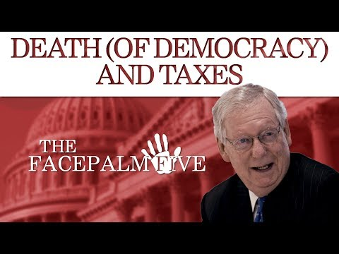 Death (of Democracy) and Taxes - The Facepalm Five: April 15, 2019