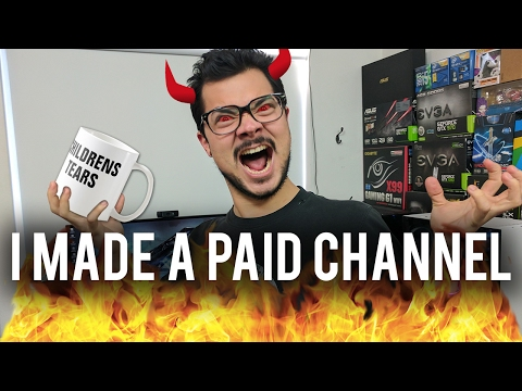 A PAID Channel on Youtube? What dark magic is this?