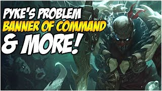 PYKE'S PROBLEM, BANNER OF COMMAND & MORE | League of Legends