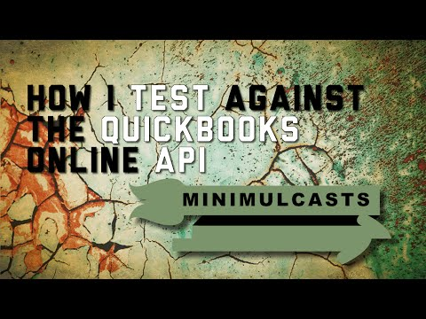 How I test against the QuickBooks Online API
