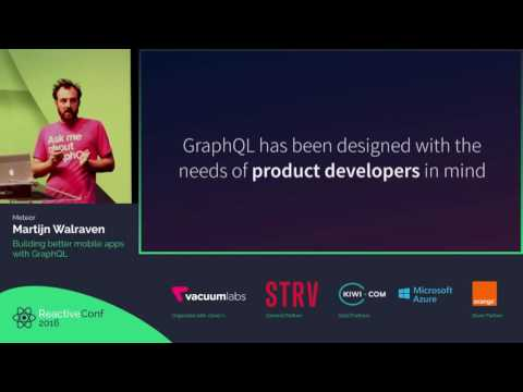 ReactiveConf 2016 - Martijn Walraven: Building better mobile apps with GraphQL
