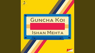 Guncha Koi Ishan Mehta