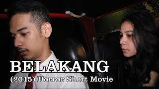 Belakang (2015) - Horror Short Film