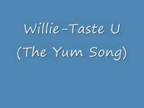Willie-Taste U(The Yum Song)