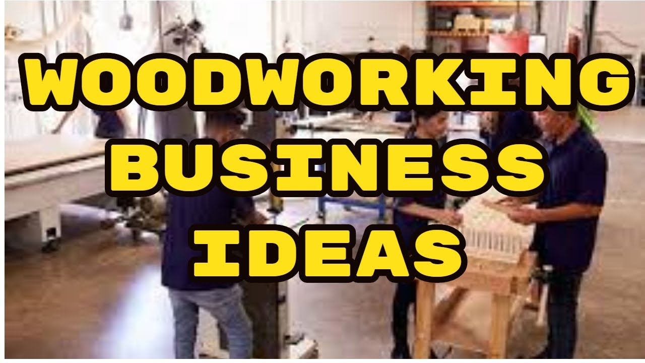 Woodworking Business Ideas | How To Sell Your Woodworking ...