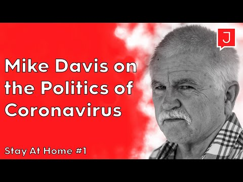 Mike Davis On The Politics Of Coronavirus (Stay At Home #1)