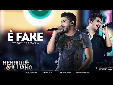 Henrique e Juliano - É Fake - (DVD Ao vivo em Brasília) [Vídeo Oficial]