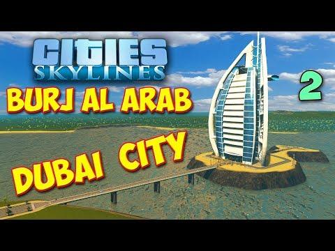 Cities Skylines - BURJ AL ARAB - ПРОЕКТ - DUBAI CITY #45