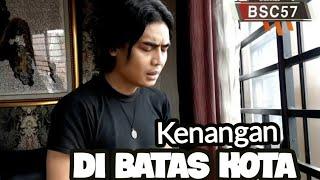 Download lagu COVER CRL57 - KENANGAN CHARLY DI BATAS KOTA ( TOMY J PISA )