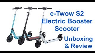 e-Twow S2 Booster Best Electric Scooter Unboxing Video