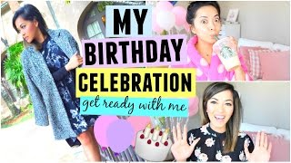 Get Ready With Me! MY BIRTHDAY CELEBRATION 2016!