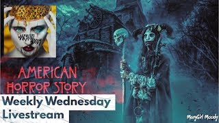 American Horror Story Weekly Wednesday Live Stream PT 1