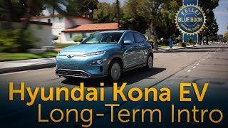 2019 Hyundai Kona EV - Long-Term Intro
