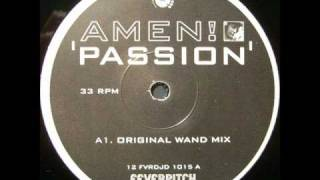 Amen UK - Passion (Original Wand Mix)