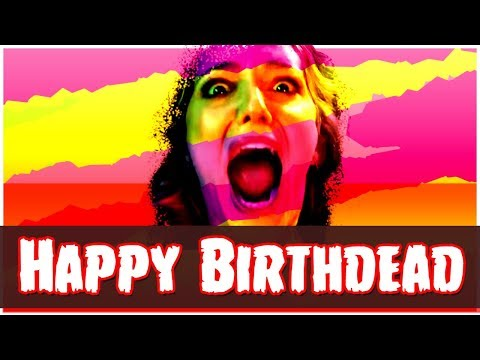 HAPPY BIRTHDEAD (2017) streaming vf