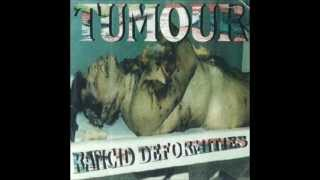 TUMOUR - Rancid Deformities (full)
