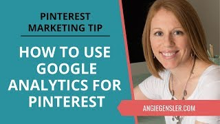 Pinterest Marketing Tip 33 How To Use Google Analytics To Improve Your Pinterest Strategy