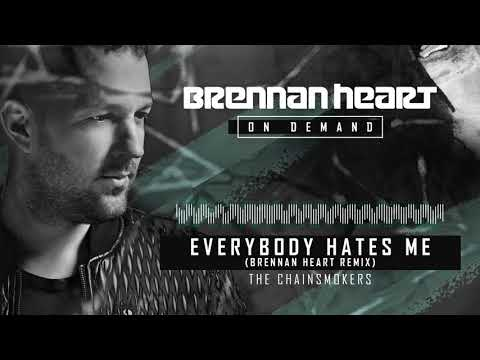 The Chainsmokers - Everybody Hates Me (Brennan Heart Remix)