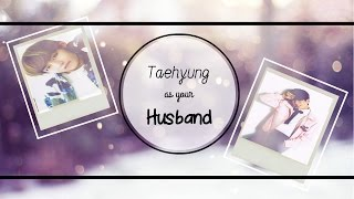 (BTS) Taehyung as your husband *with baby*