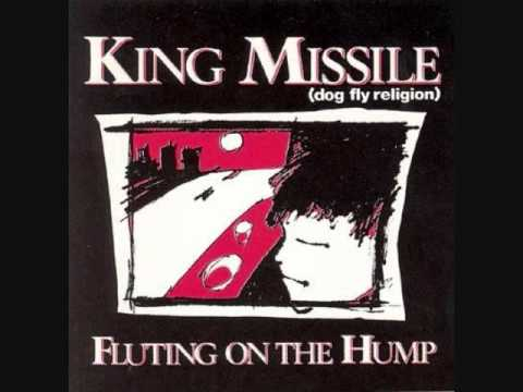 king missile fluting on the hump