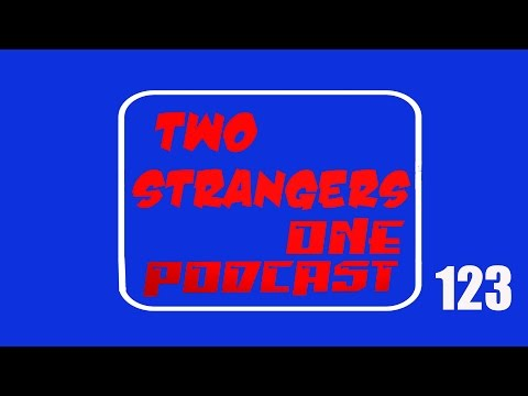 Ep 123: Toonami Faithful - TWO STRANGER ONE PODCAST