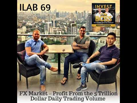 69: FX Market – Profit From the 5 Trillion Dollar Daily Trading Volume