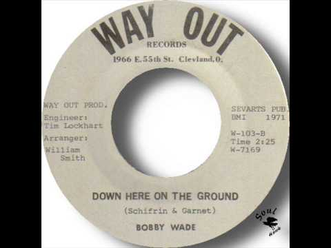 Bobby Wade   Down Here On The Ground