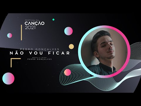Pedro Gonçalves - Não Vou Ficar (Lyric Video) | Festival da Canção 2021