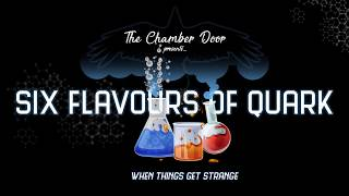 IT'S COMING FROM UPSTAIRS - Six Flavours of Quark