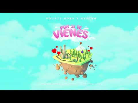 FOURTYHOES X NVSCVR – POR SI TE VIENES