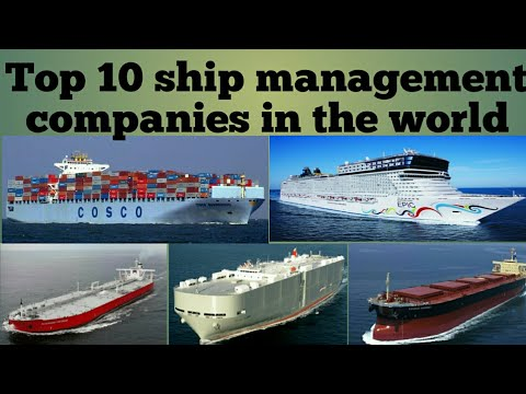 Top 10 Ship Management Companies The World (2018)