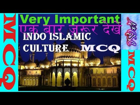MCQ ON INDO- ISLAMIC CULTURE/ MOST IMPORTANT QUESTIONS