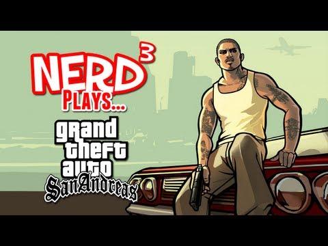 Nerd³ Plays... Grand Theft Auto: San Andreas