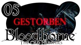 Bloodborne: The Old Hunters NG3+ #05 - Wir geben nicht auf! (Let