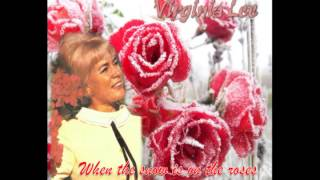 VIRGINIA LEE - WHEN THE SNOW IS ON THE ROSES