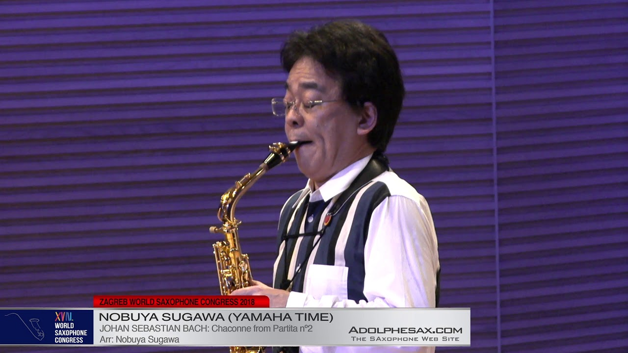 Chaconne from Partita Nº2 by J S  Bach    Nobuya Sugawa   XVIII World Sax Congress 2018 #adolphesax