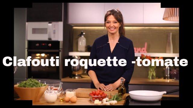 Clafouti roquette tomates cerises les recettes bonheur - Telematin recettes cuisine carinne teyssandier ...
