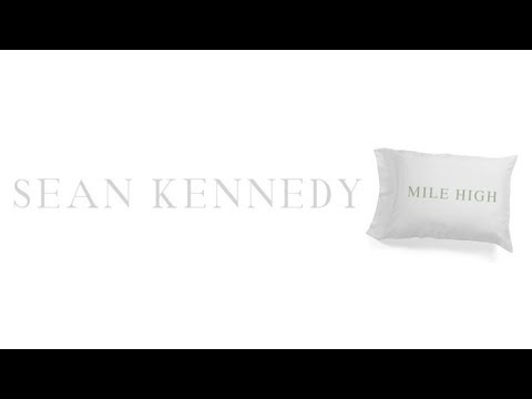 Sean Kennedy - Mile High (Official Lyric Video)